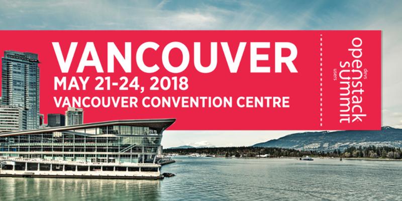 OpenStack Summit – 2018 –Vancouver