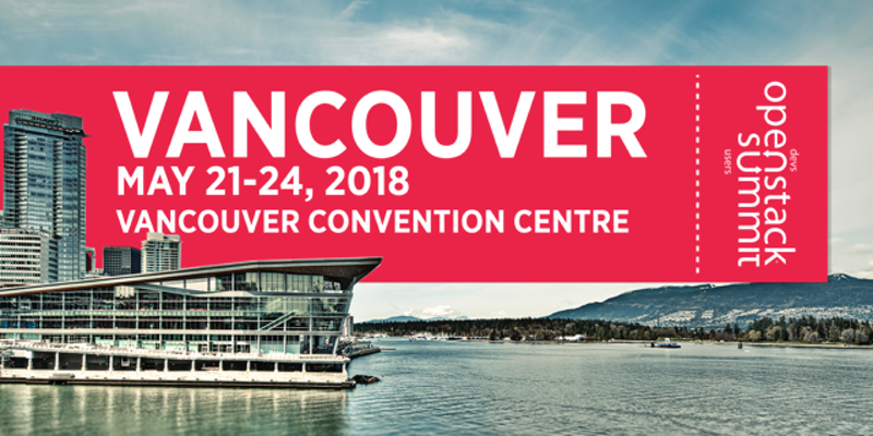 OpenStack Summit – 2018 – Vancouver